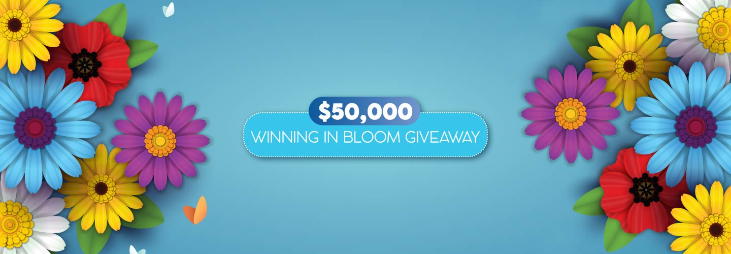 $50,000 Winning in Bloom Giveaway